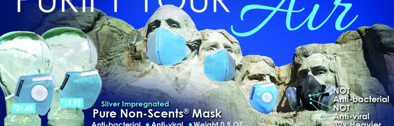Purify Your Air Advertisement 2017 V2 - Be ready with our Pure Non-Scents Face Mask,