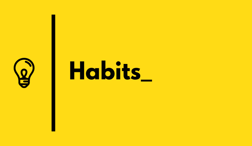 Habits #3 – Your Purpose