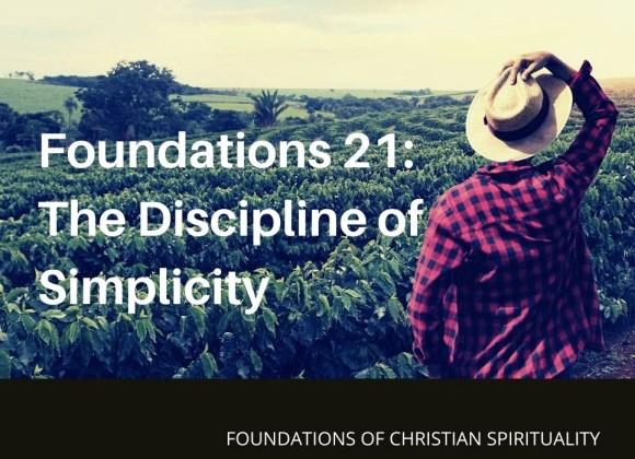 Foundations of Christian Spirituality 21: The Discipline of Simplicity – Rev. Christina Ng