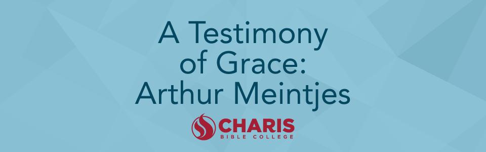 A testimony of Grace: Arthur Meintjes