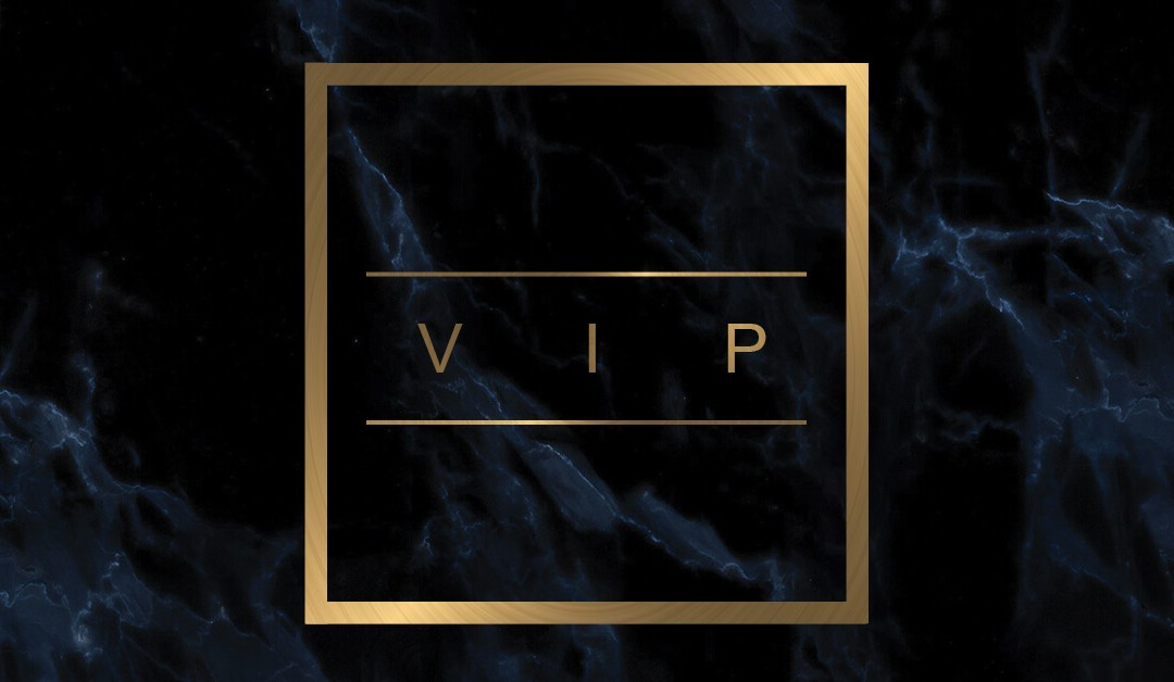 How to be a VIP