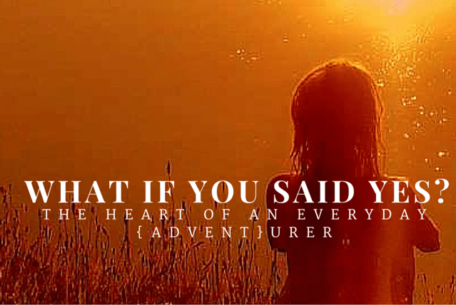 What if You Said Yes? {Advent Week 1}
