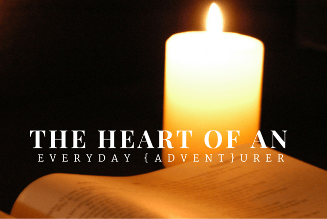 The Heart of An Everyday {Advent}urer!