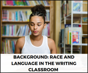 Background: Race and Language in the Writing Classroom