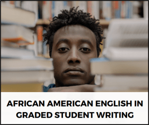African American English in Graded Student Writing