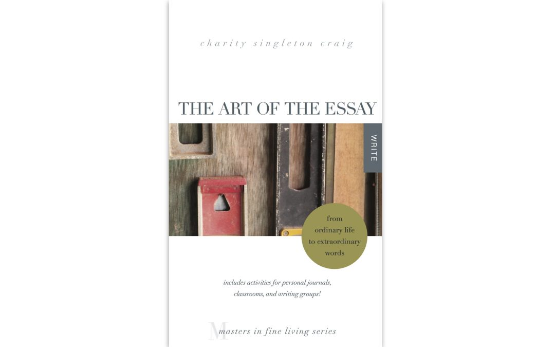 The Art of the Essay: From Ordinary Life to Extraordinary Words