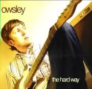 Will Owsley - The Hard Way