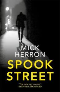 Spook Street by Mick Herron - comic spy thriller reviewed by Charles Harris