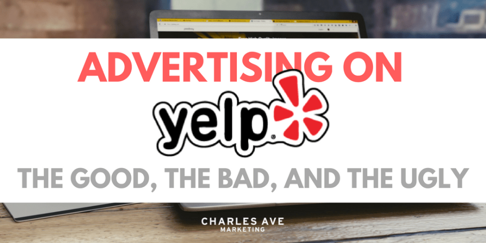 Is Yelp Advertising Worth It? | Charles Ave Marketing