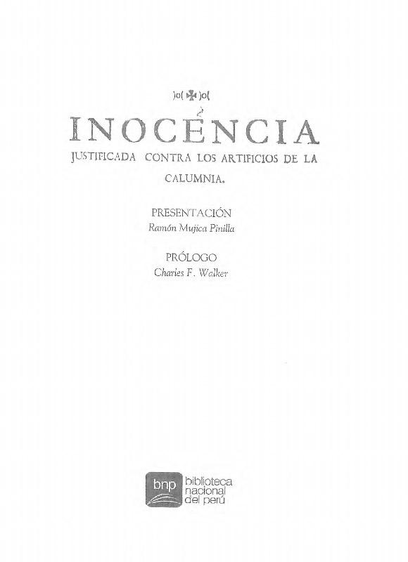 Inocencia Justificada contra los artificios de la calumnia. (Lima: Biblioteca Nacional del Peru, 2013).