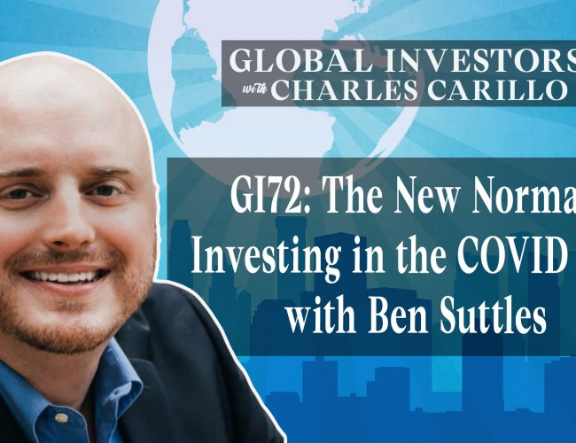 The New Normal Investing in the COVID Age with Ben Suttles (Youtube)