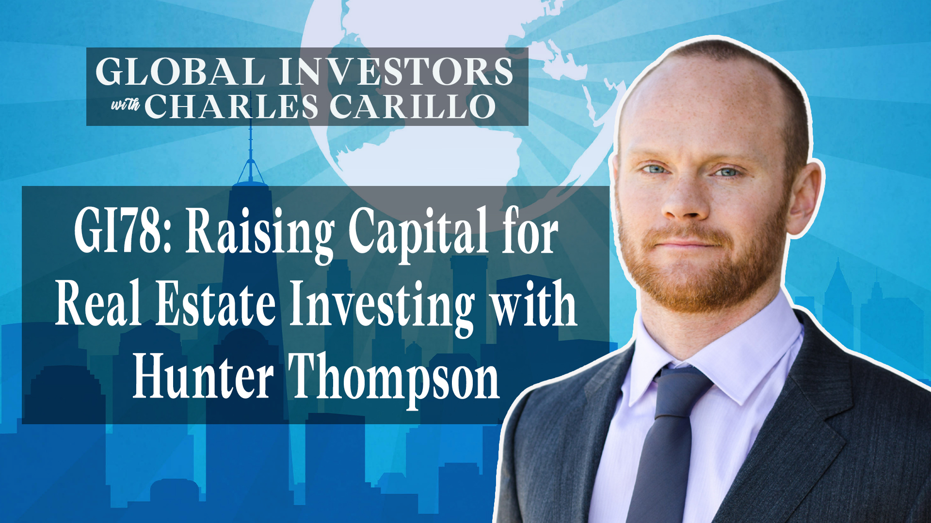 GI78: Raising Capital for Real Estate Investing with Hunter Thompson