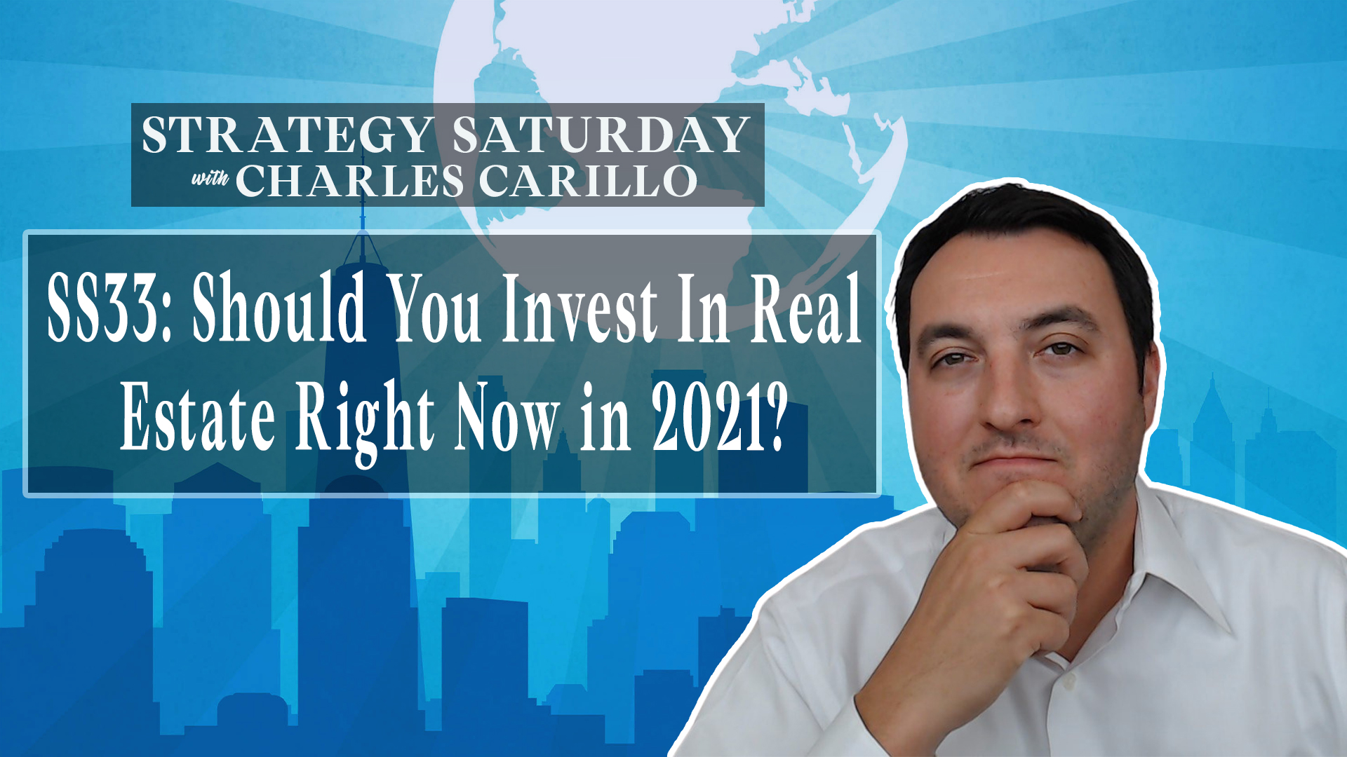 SS33: Should You Invest In Real Estate Right Now in 2021?