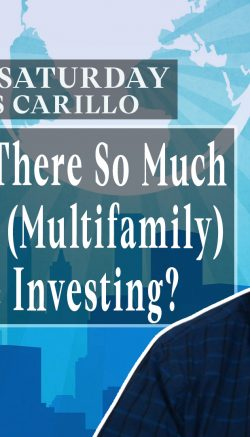 SS36: Why Is There So Much Hype Around (Multifamily) Real Estate Investing?