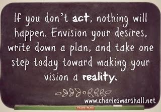Get a vision, make a plan, take a step
