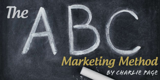 The Abc Marketing Method  Charlie Page