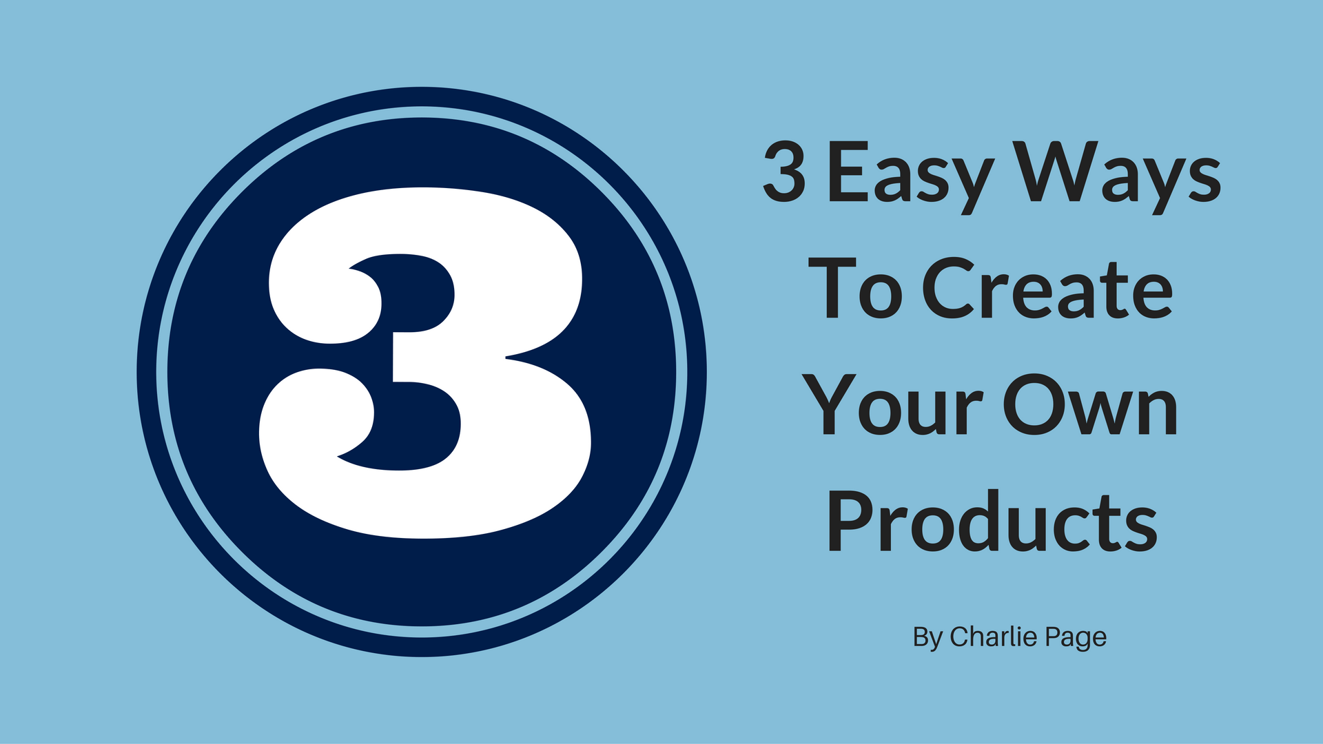 3 Easy Ways To Create Your Own Products