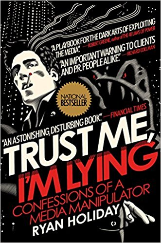Ryan Holiday - Trust Me, I'm Lying