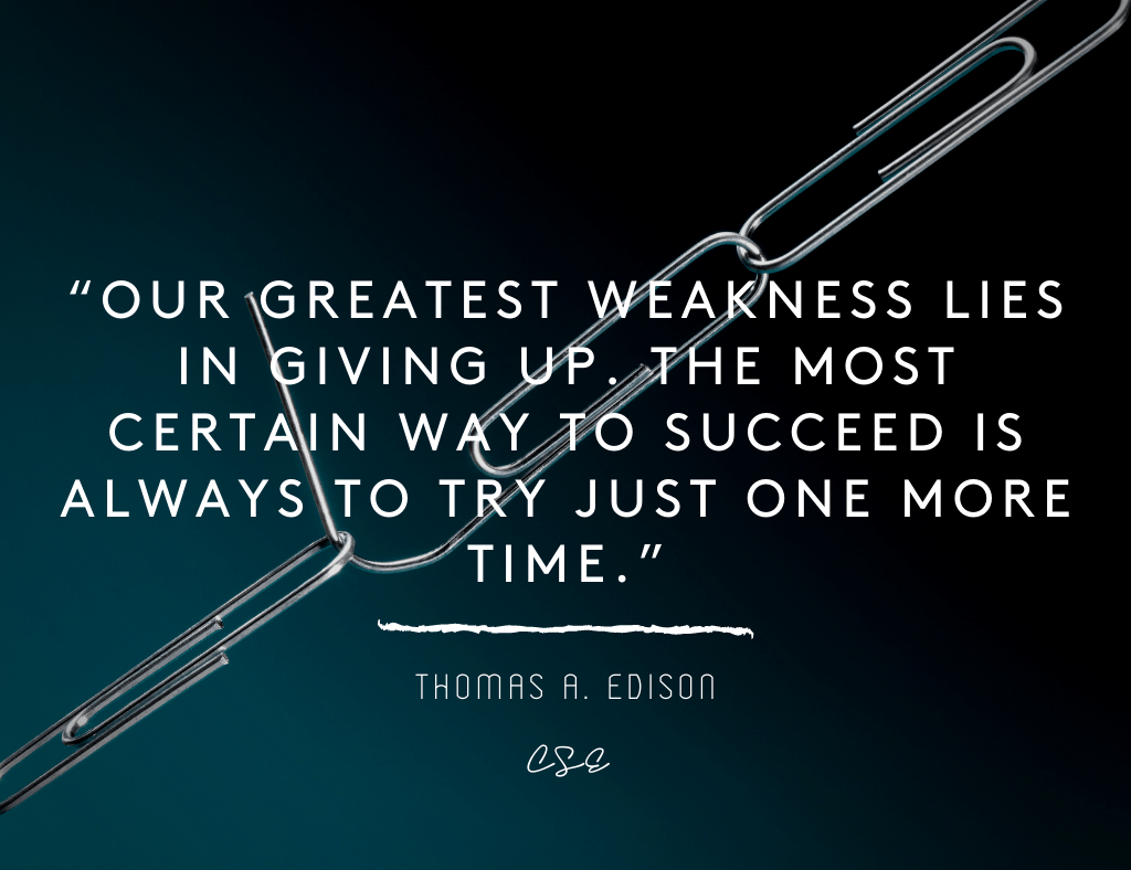 our greatest weakness - Thomas A. Edison