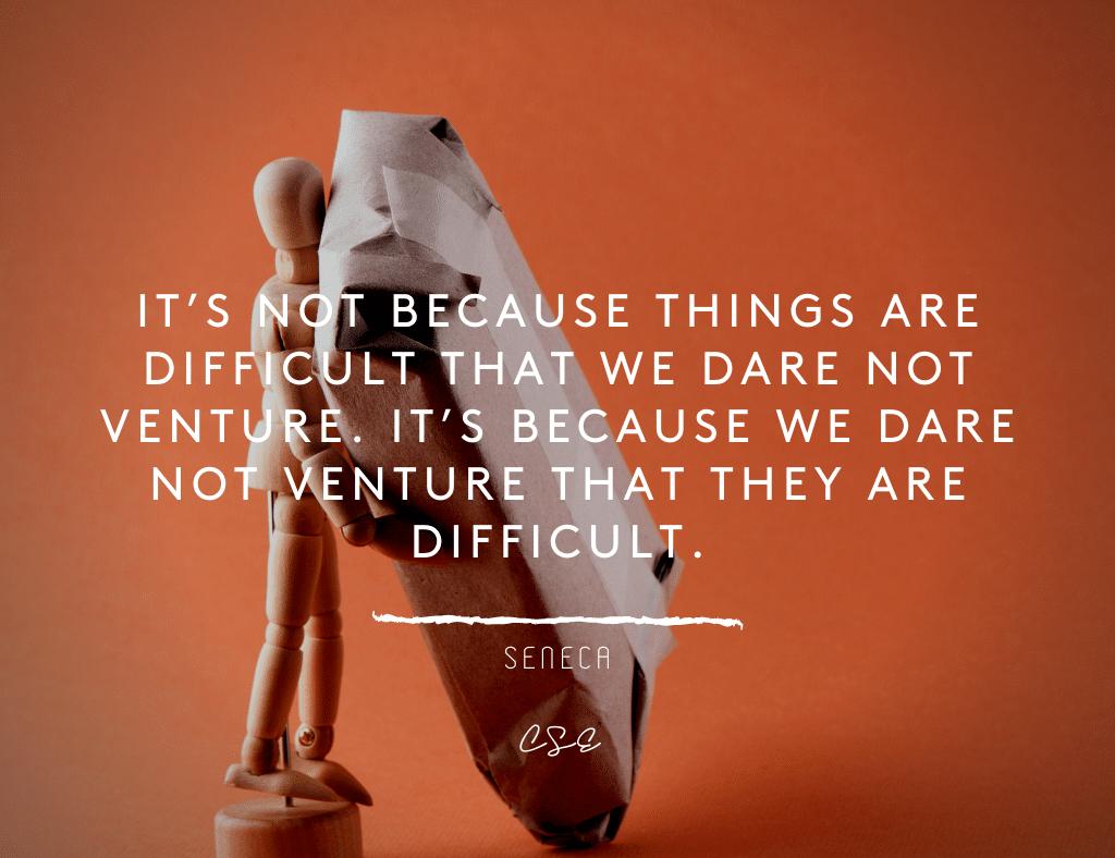 things are difficult - seneca