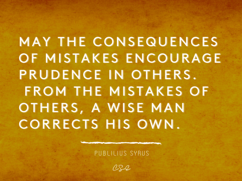 May the consequences of mistakes - Publilius Syrus