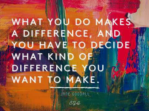 What you do makes a difference - Jane Goodall