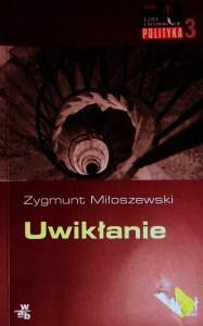 """Zygmunt Miłoszewski """"Uwikłanie"""""""