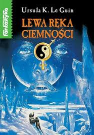 "Ursula K. Le Guin ""Lewa ręka ciemności"""