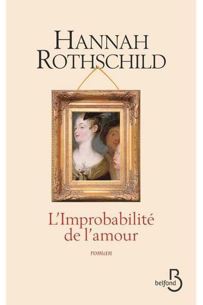 l'improabilié de l'amour - Hannah Rotschild