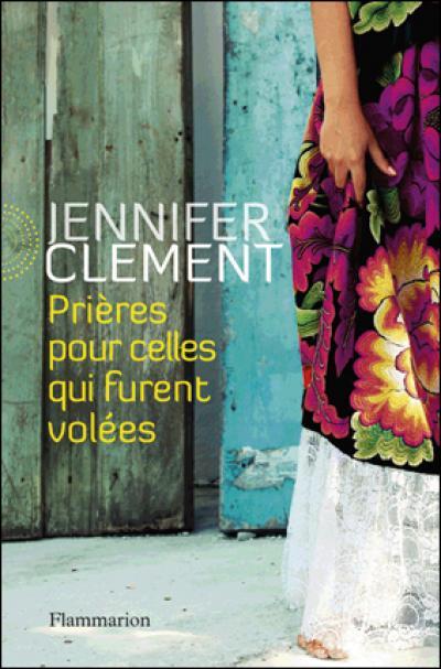 prieres pour celles qui furent volées - Jennifer Clement