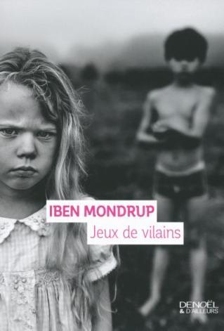 jeux de vilains - Iben Mondrup