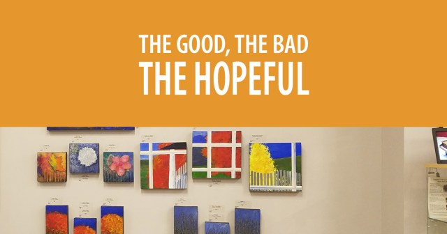 The Good, the Bad, the Hopeful