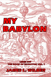 My Babylon by James L. Wilbur