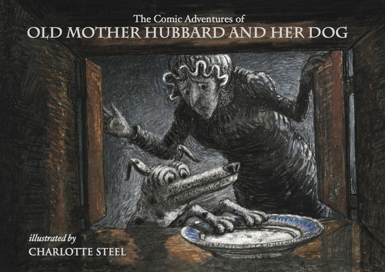Cover Drawing by Artist Charlotte Steel from The Comic Adventures of Old Mother Hubbard and her Dog by Charlotte Steel