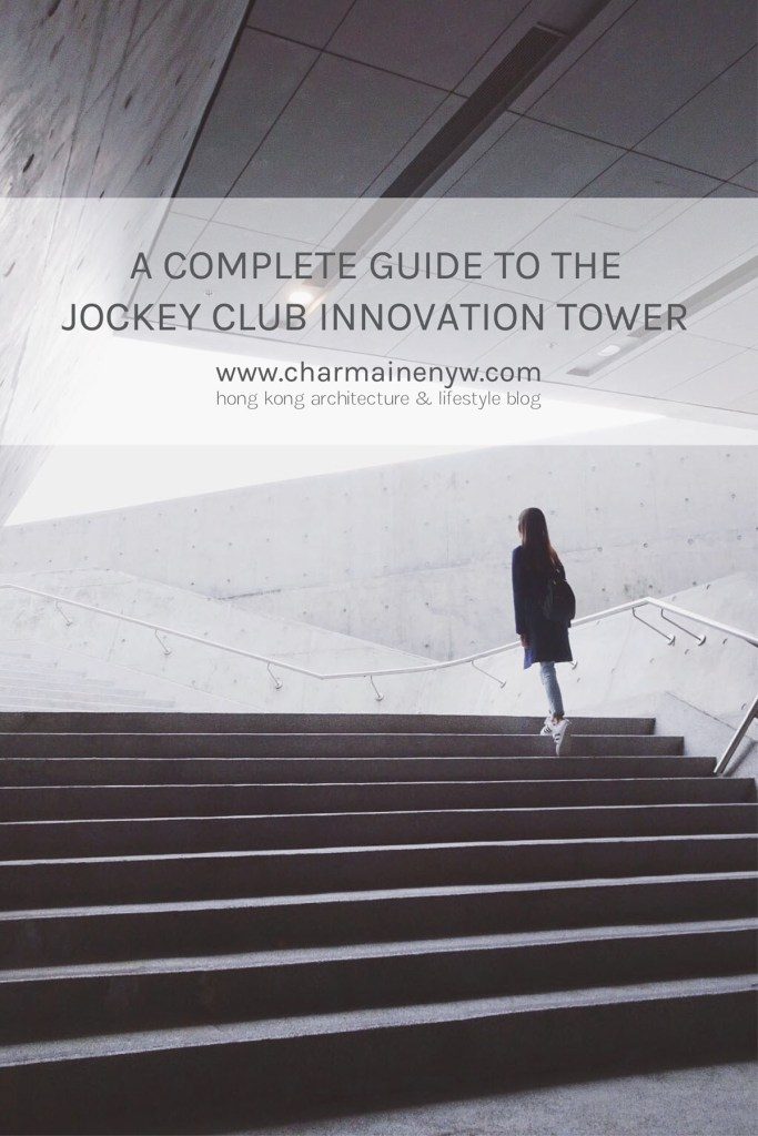A Complete Guide to the Jockey Club Innovation Tower