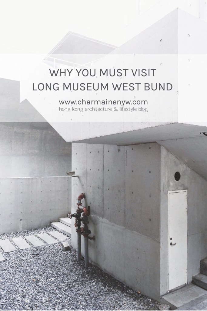 Why You Must Visit Long Museum West Bund