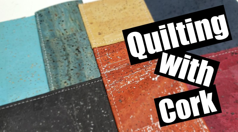 Quilting with Cork