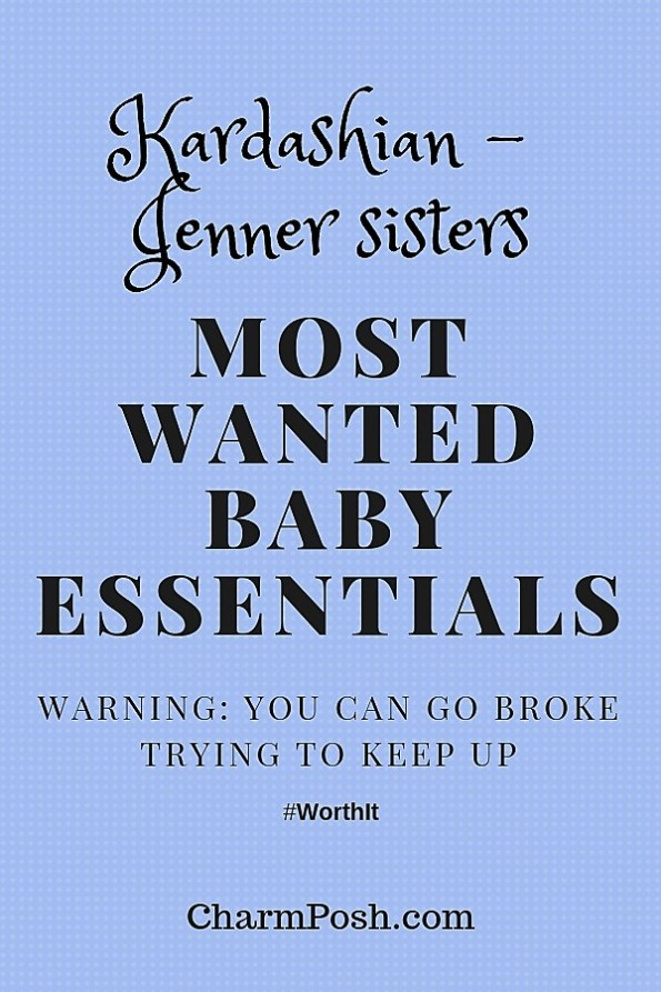 Kardashian Jenner Sistes Most Wanted Baby Essentials CharmPosh