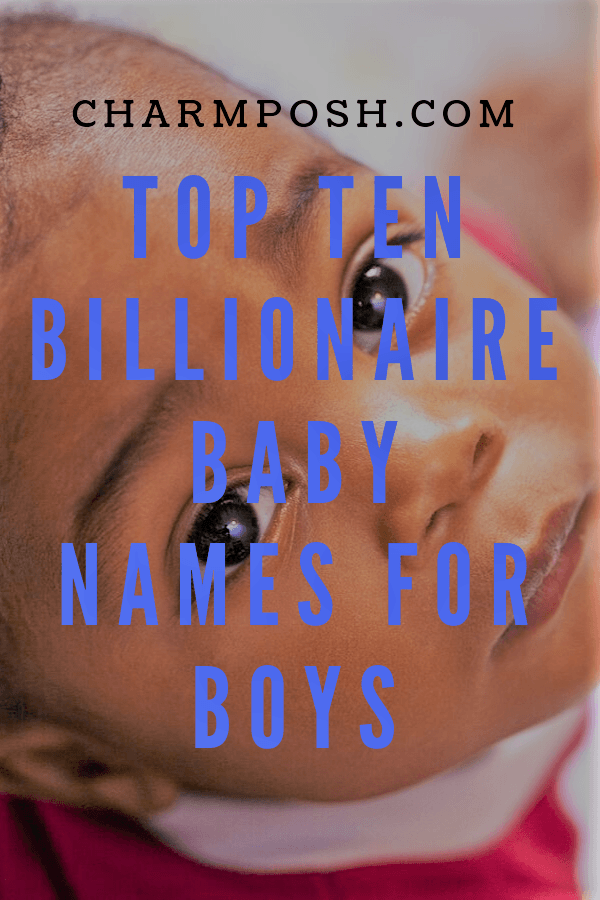 Top-Ten-Billionaire-Baby-Names-For-Boys-CharmPosh