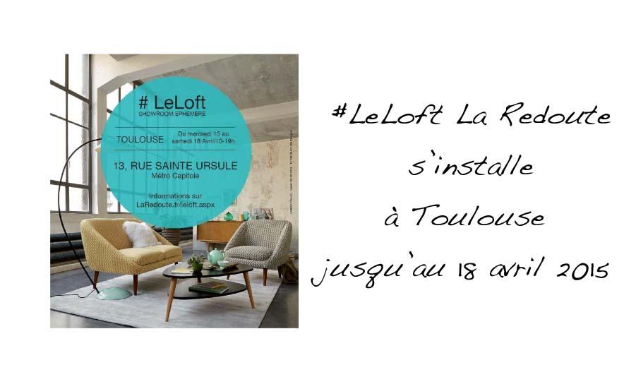 #LeLoft La Redoute s'installe à Toulouse - Charonbelli's blog lifestyle