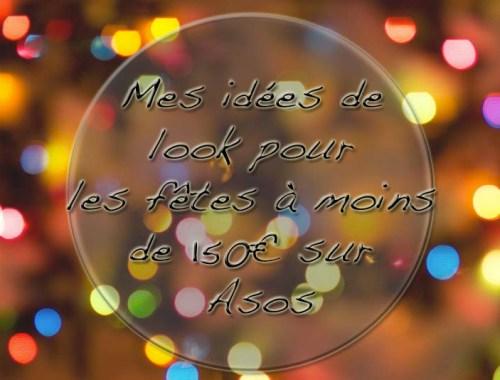 Mes idees de look pour les fetes sur Asos - Photo a la Une - Charonbelli's blog mode