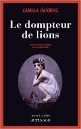Camilla Lackberg Le dompteur de lions - Charonbellis