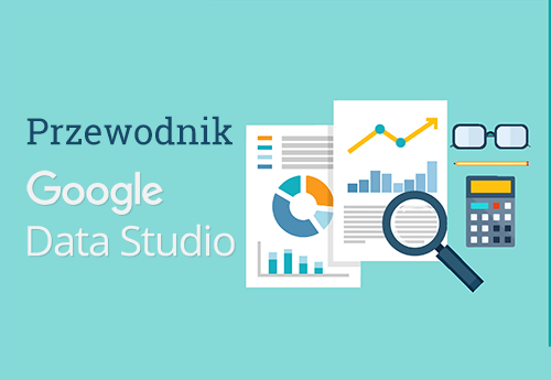 Google Data Studio - Przewodnik