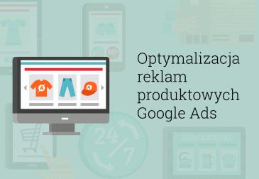 Optymalizacja Reklam Produktowych Google Shopping
