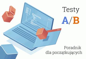 Testy A/B poradnik dla początkujących