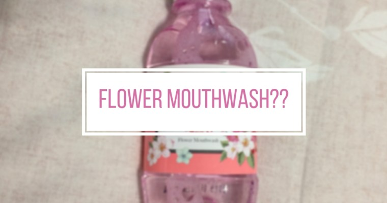 I Tried Korean Flower Mouthwash