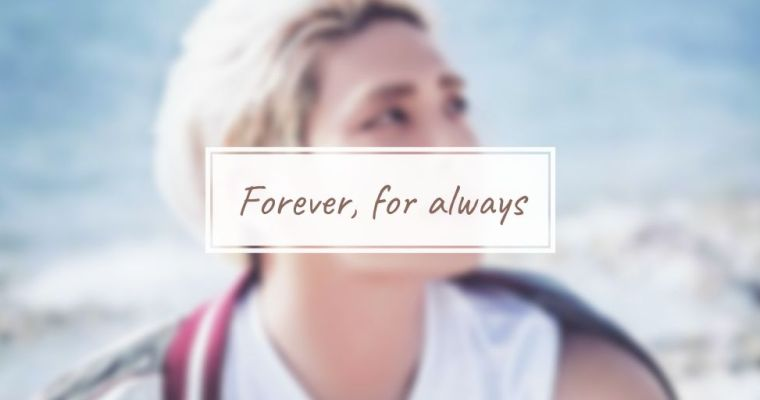 Forever, for always