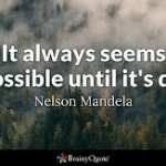 In Life Don't Belive In Impossible: Believe In The Possible!