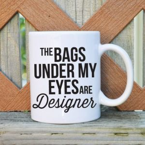 https://www.etsy.com/uk/listing/190049997/the-bags-under-my-eyes-are-designer?ref=sr_gallery_8&ga_search_query=designer+bags+under+my+eyes&ga_ship_to=GB&ga_search_type=all&ga_view_type=gallery