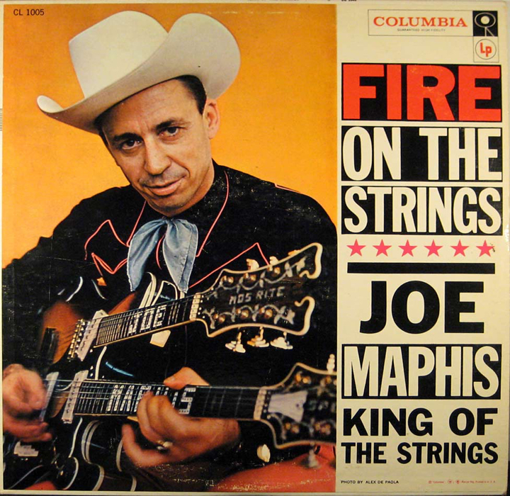 "Joe Maphis ""King of the Strings"""